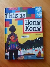 THIS IS HONG KONG by M. SASEK HC BOOK 1ST EDITION U.S.2007 VERY GOOD CONDITION