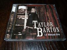 Taylor Barton - 13 Break Ups - CD (In Your Kiss, Midflight, Hold On)