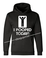 I Pooped Today Funny HOODIE Stick Figure Humor Hooded Sweatshirt CIT