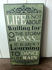 VINTAGE RETRO WALL SIGN 'WAITING FOR THE STORM TO PASS DANCE IN THE RAIN.. GREEN