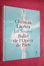 CHRISTIAN LACROIX LA SOURCE BALLET DE L OPERA DE PARIS éd 2012 ILLUSTRATIONS