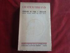 CHATEAUBRIAND - ITINERAIRE DE PARIS A JERUSALEM - EDITION CRITIQUE LOUVET - 1939