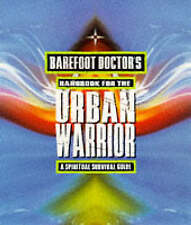 Barefoot Doctor's Handbook for the Urban Warrior: Spiritual Survival-ExLibrary