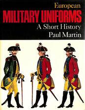 EUROPEAN MILITARY UNIFORMS. by Martin, Paul