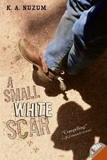 A Small White Scar by K. A. Nuzum (Paperback)