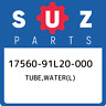17560-91L20-000 Suzuki Tube,water(l) 1756091L20000, New Genuine OEM Part