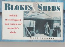 BLOKES & SHEDS Mark Thomson behind the corrugated iron curtains of Aussie sheds