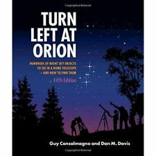 Turn Left at Orion: Hundreds of Night Sky Objects to Se - Spiral Bound NEW Conso