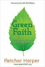 GreenFaith: Mobilizing God's People to Save the Earth, Harper, Fletcher, Good Bo