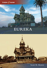Eureka [Then and Now] [CA] [Arcadia Publishing]