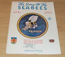 "1942 WWII Sheet Music~""SONG of the SEABEES""~U S Navy Construction/Fighters~"