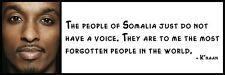 Wall Quote - K'naan - The people of Somalia just do not have a voice. They are t