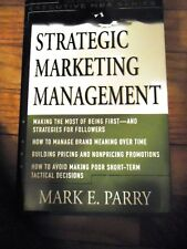 Strategic Marketing Management : A Means-End Approach by Mark E. Parry (2001,...