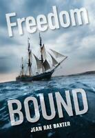 Freedom Bound by Jean Rae Baxter, NEW Book, FREE & FAST Delivery, (Paperback)