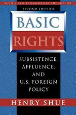 Basic Rights: Subsistence, Affluence, and U.S. Foreign Policy, Second Edition (P