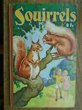 SQUIRRELS, A WOODLAND STORY FOR BOYS & GIRLS VINTAGE PICTURE STORY BOOK