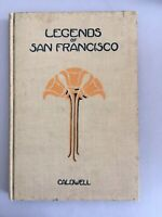 LEGENDS OF SAN FRANCISCO George W. Caldwell 1919 historical California Poetry