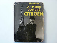 LA TRAGÉDIE D'ANDRÉ CITROËN / SYLVAIN REINER  / 1954