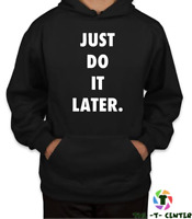 JUST DO IT LATER Funny Novelty hoodieTee Top Sloth Unisex Kids Ladies Gift Mens