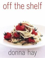 Off the Shelf : Cooking from the Pantry by Donna Hay (2001, Paperback)