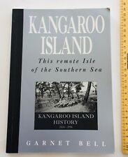 Kangaroo Island by Garnet Bell History 1836-1996 Paperback Australia
