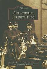 NEW Springfield Firefighting (MA) (Images of America) by Bert D. Johanson