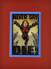 SPIDER-GIRL - NEVER SAY DIE PRINT PROFESSIONALLY MATTED