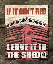 International Harvester Tractor IF IT AIN'T RED, LEAVE IT IN THE SHED Tin Sign