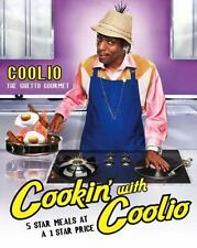 Cookin' with Coolio: 5 Star Meals at a 1 Star Price: By Coolio