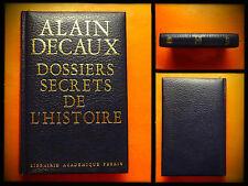 Dossiers Secrets de l'Histoire. Alain Decaux. Librairie Académique Perrin