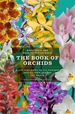 The Book of Orchids: A Life-Size Guide to Six Hundred Species from around the...
