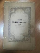 STUDI SUL PORTO DI NAPOLI PER LA CAMERA DI COMMERCIO ED ARTI NAPOLI 1863