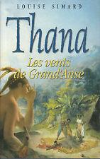 "Livre  Roman "" Thana Les Vents de Grand'Anse "" Louise Simard "" ( No 7638)"
