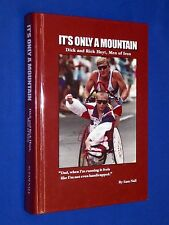SIGNED Only A Mountain Dick & Rick Hoyt Men of Iron Team Sam Nall Hardcover