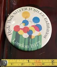 Vintage Button Badge , Hyde Park Silver Jubilee Exhibition London 1977