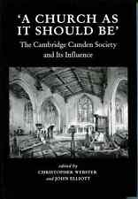 'A Church as it Should Be'. The Cambridge Camden Society and Its Influence