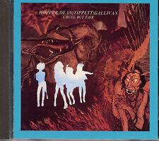 Hopper / Dean / Tippett / Gallivan - Cruel but Fair 1976 (1995 One Way)