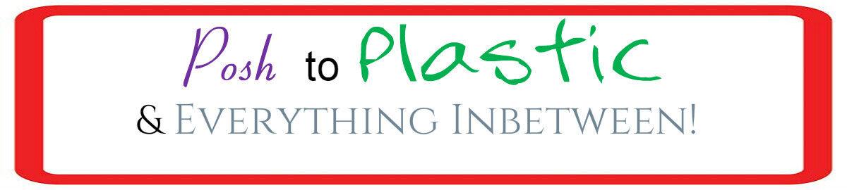 Posh to Plastic