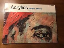 Vintage! Book on Painting: ACRYLICS by John F. Mills - Pitman #58 - 1967