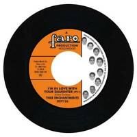 THEE ENCHANTMENTS I'm In Love With Your Daughter (Pt.1) NEW NORTHERN SOUL 45 R&B