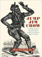 Jump Jim Crow: Lost Plays, Lyrics, and Street Prose of the First Atlantic Popula