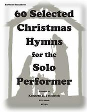 60 Selected Christmas Hymns for the Solo Performer-Bari Sax Version by...