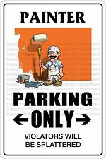 "*Aluminum* Painter Parking Only 8""x12"" Metal Novelty Sign Ns 411"