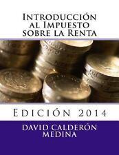 Introducción Al Impuesto Sobre la Renta by David Calderón Medina (2013,...
