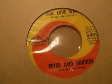 "PETER AND GORDON "" TRUE LOVE WAYS "" 7"" SINGLE CAPITOL 5406 EXCELLENT"