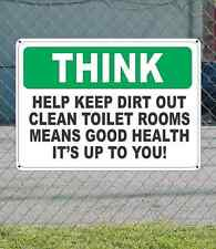 """THINK Help Keep Dirt Out Clean Toilet Rooms Means Good - OSHA SIGN 10"""" x 14"""""""
