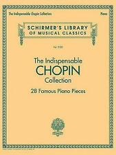 The Indispensable Chopin Collection - 28 Piano Pieces, Schirmer's Library Ed.