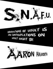 NEW S.N.A.F.U.: Observations of What Is and Contemplations on What Might Be