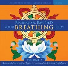 Your Breathing Body Vol. 2 Advanced Practices Reginald A. Ray PH.D.