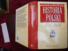 HISTORIA POLSKI 1795-1918 by STEFAN KIENIEWICZ/POLAND/SCARCE 1997 SIGNED